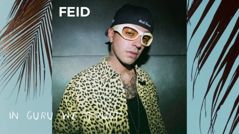 Feid en In Guru We trust