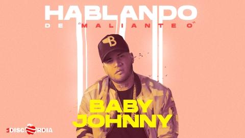 La Discordia: Hablando De Malianteo Con Baby Johnny