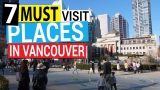 7 Must Visit Places In Vancouver B.C. Canada (2019) | Vancouver...
