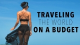 How to Travel Cheap: 21 Tips for Traveling the World on a Budget |...