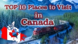 Top 10 Places to Visit in Canada