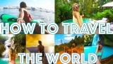 HOW TO TRAVEL THE WORLD ON A BUDGET!