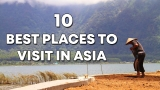 Top 10 Best Places To Visit In Asia