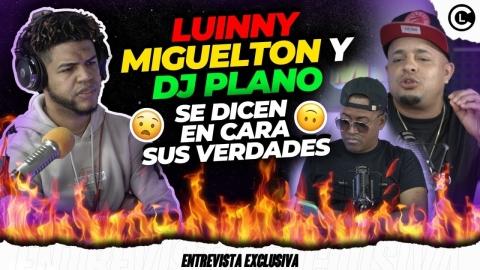 """DJ PLANO Y MIGUELTOM CON LUINNY CORPORAN MOMENTO TENSO """"SE DICEN..."""