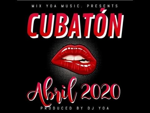 ✔ CUBATON ABRIL 2020 ♪