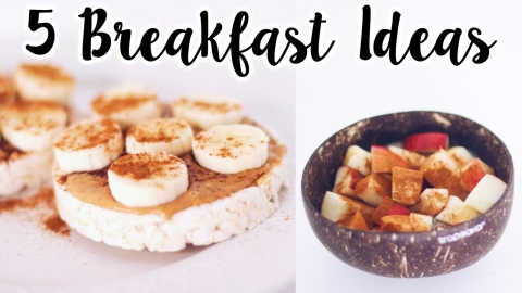 5 Healthy Breakfast Ideas