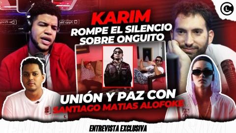 KARIM LE OFRECE 100 MILLONES A ROCHY RD. TODO LA VERDAD DE ONGUITO Y...
