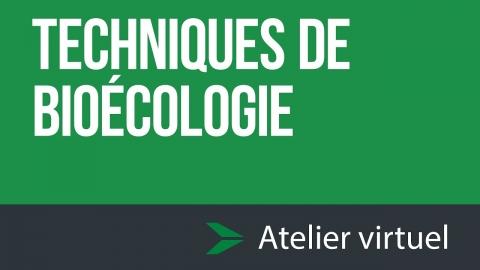 Techniques de bioécologie - Atelier d'exploration virtuel