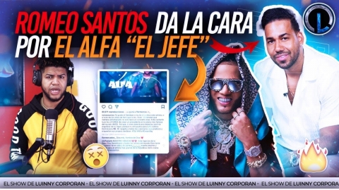 """WOWW! ROMEO SANTOS SÁCA LA CARA POR EL ALFA """"EL JEFE"""" CONFIESA ES EL NÚMERO 1 DE RD. QUEMA LOS HATER"""
