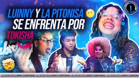 LUINNY Y LA PITONISA SE ENFRENTAN FEO EN CABINA POR TOKISCHA (EL SHOW...