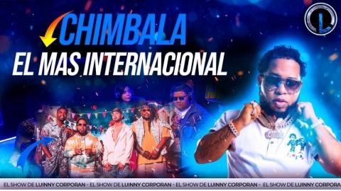 CHIMBALA EL SEGUNDO ARTISTA MÁS INTERNACIONAL...