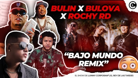 """BULIN 47 """"BAJO MUNDO REMIX"""" ROCHY RD Y BULOVA PODRÁ BULIN 47..."""
