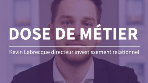 Dose de métier | Directeur investissement relationnel