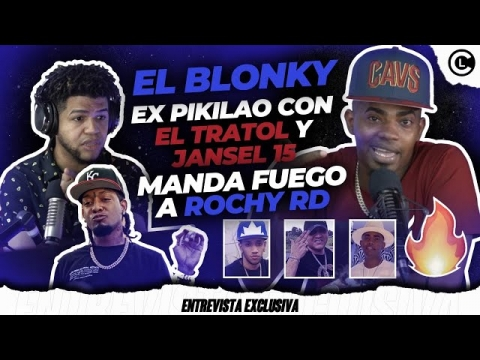 EL BLONKY EX PIKILAO LE ENTRA AL TRATOL Y JANSEL 15. CONFIESA ROCHY...