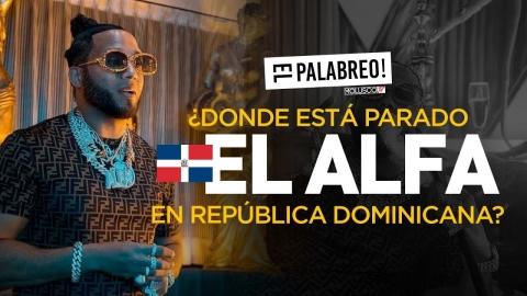 Lo de El Alfa NO es una guerra entre 🇩🇴🇵🇷 #ElPalabreo le manda fuego a los que piensan que si