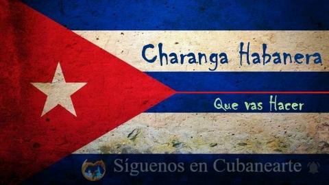 Charanga Habanera - Que vas Hacer