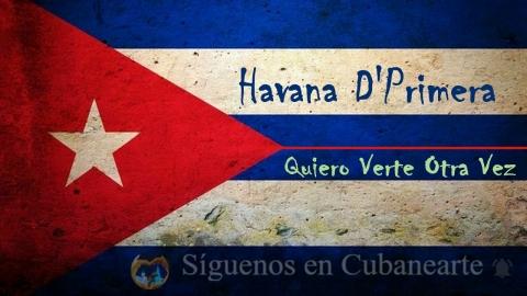 Havana D'Primera - Quiero Verte Otra Vez