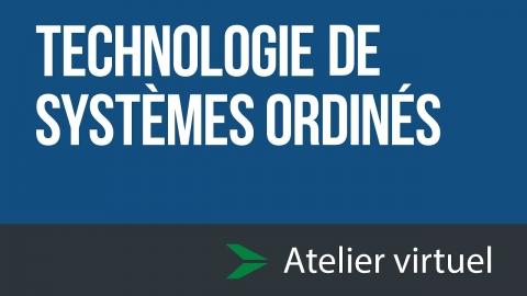 Technologie de systèmes ordinés - Atelier d'exploration virtuel