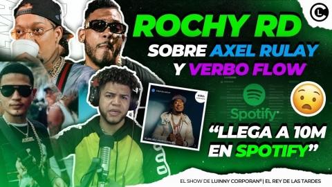 """ROCHY RD SE DESAHOGA Y HABLA DE AXEL RULAY Y VERBO FLOW """"LLEGA A 10..."""
