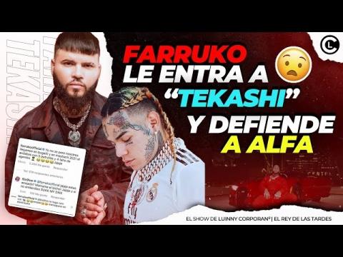 """FARRUKO LE ENTRA CON TO A 6IX9INE """"TEKASHI"""" POR DEFENDER A EL..."""