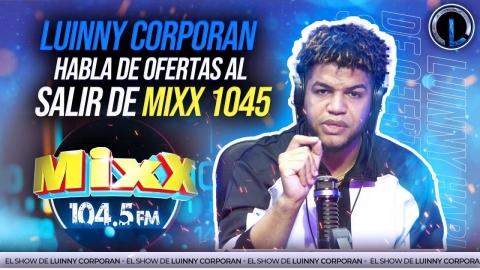 LUINNY ACLARA TODO DE SU SALIDA DE MIXX 104.5 ESTA NEGOCIANDO NUEVA...
