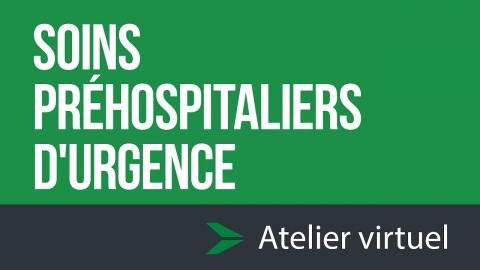 Soins préhospitaliers d'urgence - Atelier d'exploration virtuel