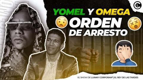 """YOMEL Y OMEGA EL FUERTE """"EMITEN ORDEN DE ARRESTO POR SUPUESTAS..."""