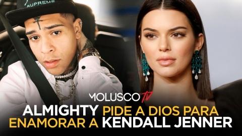 Almighty le pide a Dios para enamorar a Kendall Jenner 😳🤦🏻♂️