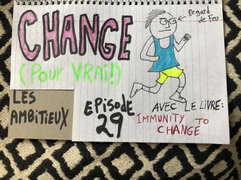 Change (pour vrai!) (Immunity to Change)