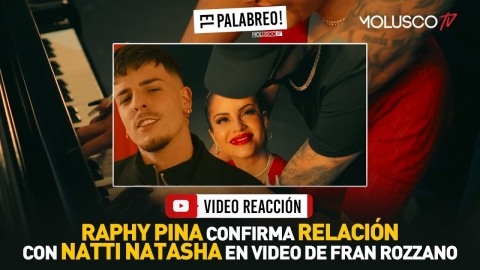 Raphy Pina confirma relación con Natti Natasha en vídeo de Fran...