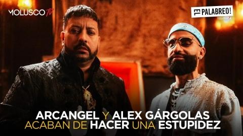 ARCANGEL y ALEX GÁRGOLAS acaban de hacer una ESTUPIDEZ en Gárgolas Forever 🤦🏻♂️ #ElPalabreo