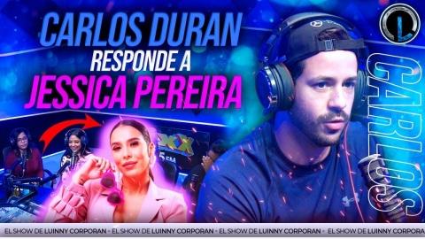 CARLOS DURAN LE RESPONDE A JESSICA PEREIRA. ANUNCIA VIENE ALGO CON...