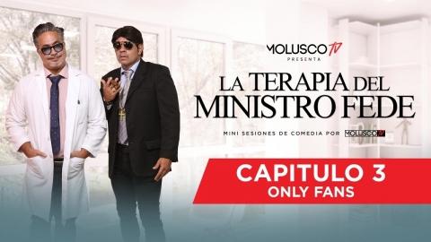 """La Terapia Del Ministro Fede capítulo 3 """"ONLY FANS"""""""