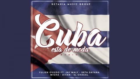 Cuba Esta de Moda (Remix) (feat. Srta. Dayana, Micha, Divan, Jay Maly...