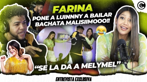 "FARINA PONE A LUINNY A BAILAR BACHATA. HABLA DE MELYMEL ""OYENTE SE..."