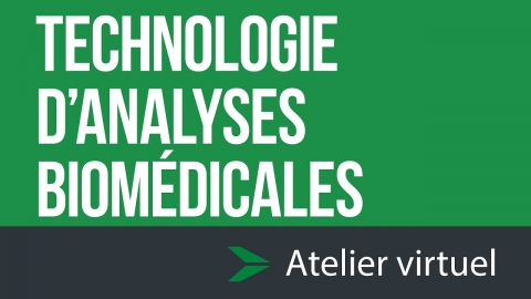 Technologie d'analyses biomédicales - Atelier d'exploration virtuel
