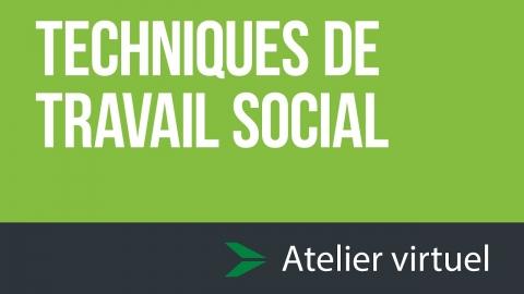Techniques de travail social - Atelier d'exploration virtuel