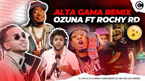 """""""ALTA GAMA REMIX"""" ROCHY FT OZUNA EL DEMBOW DE 1 BILLON DE VIEWS..."""