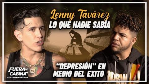 """LENNY TAVAREZ LO QUE NUNCA HABÍA DICHO """"DEPRESIÓN Y PROBLEMAS CON..."""