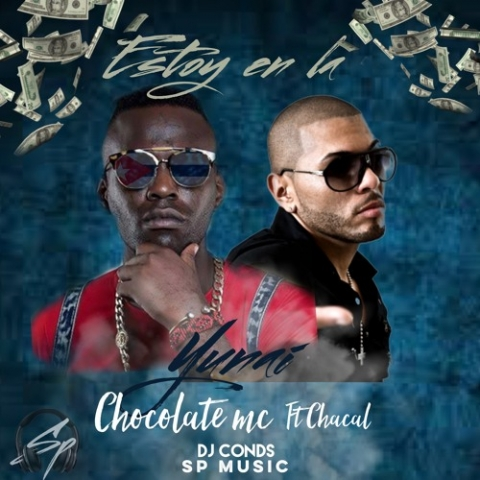 Estoy en la Yunai Chocolate by SP MUSIC BY S PRDOUCTION