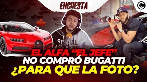 """EL ALFA """"EL JEFE"""" EN LA BOCA DE TODOS ¿COMPRÓ O NO EL BUGATTI?..."""