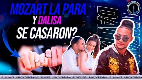 MOZART LA PARA Y DALISA SE CASAN, FOGON TV REVELA LO QUE NADIE SABÍA...