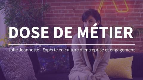 Dose de métier | Experte en culture d'entreprise et engagement