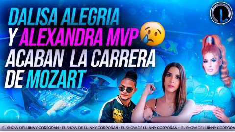 DALISA ALEGRIA Y ALEXANDRA MVP SE DICEN DE TO. A...