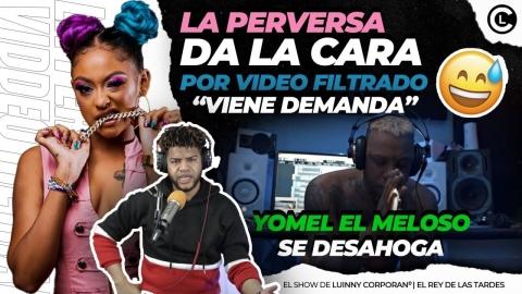 """LA PERVERSA ROMPE EL SILENCIO SOBRE """"VIDEO FILTRADO"""" VIENE..."""