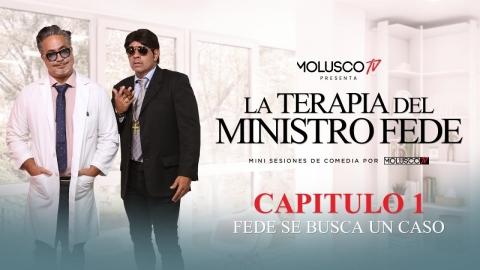 """La Terapia Del Ministerio De Fede capítulo 1""""FEDE SE BUSCA UN CASO"""" #MoluscoComedia"""