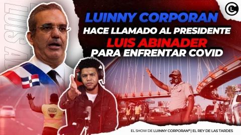 """LUINNY HACE LLAMADO AL PRESIDENTE LUIS ABINADER """"EL TOQUE DE QUEDA..."""