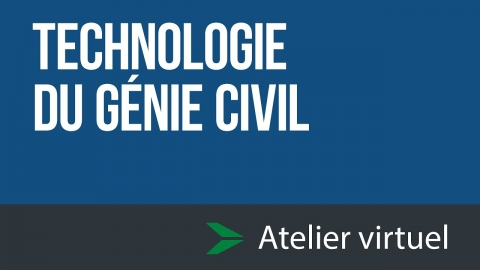 Technologie du génie civil - Atelier d'exploration virtuel