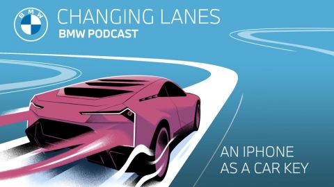 An iPhone as a car key - Changing Lanes #038. The BMW Podcast.