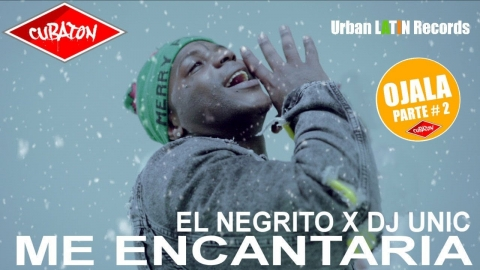 EL NEGRITO ❌ DJ UNIC - ME ENCANTARIA - (OFFICIAL VIDEO) CUBATON...